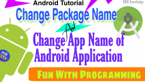 How to Change Package Name & App Name of Android Application in Android Studio | Android Tutorial