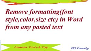 Remove formatting(font style,color,size etc) in Word from any pasted text
