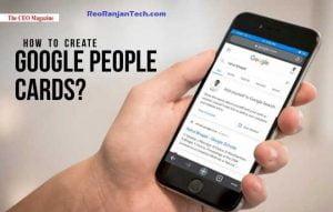 Google people card क्या है? और कैसे बनाते है? Google People Card Details