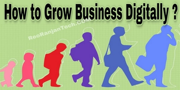HOW TO GROW BUSINESS DIGITALLY