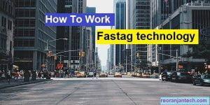 Fastag technology कैसे काम करते हैं