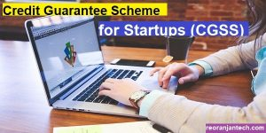 Credit Guarantee Scheme for Startups (CGSS)