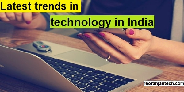 Latest trends in technology in India