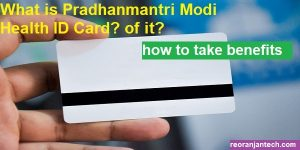 What is Pradhanmantri Modi Health ID Card how to take benefits of it