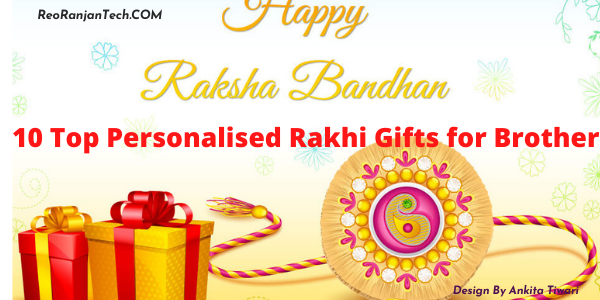 10 Top Personalised Rakhi Gifts for Brother