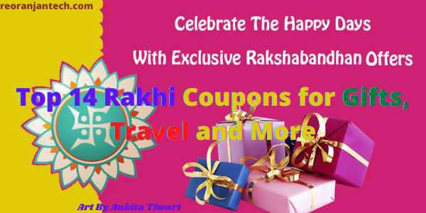 Top 14 Rakhi Coupons for Gifts, Travel and More
