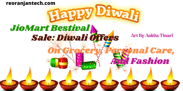 JioMart Bestival Sale Diwali Offers On Grocery, Personal Care, And Fashion