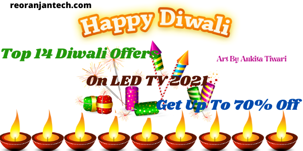 Top 14 Diwali Offers On LED TV 2021: Get Up To 70% Off